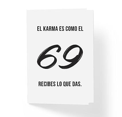 El Karma es como el 69, Recibes lo que das. Tarjeta de amor en ...
