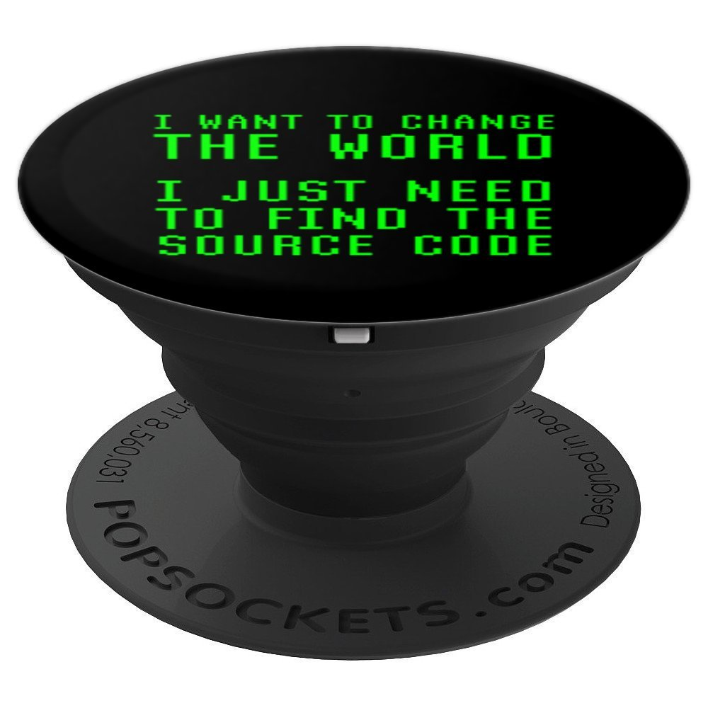 I Want To Change The World Need Find Source Code Accessory - PopSockets Grip and Stand for Phones and Tablets