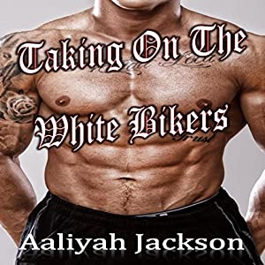 Taking on the White Bikers Audiobook