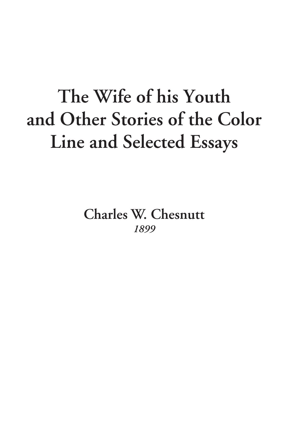 Download The Wife of his Youth and Other Stories of the Color Line and Selected Essays PDF ePub fb2 ebook