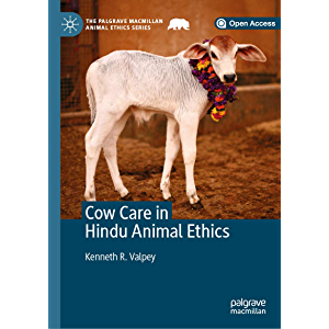 Cow Care in Hindu Animal Ethics (The Palgrave Macmillan Animal Ethics Series)
