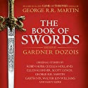 The Book of Swords Audiobook by Gardner Dozois Narrated by Arthur Morey, John Lee, Katharine McEwan, Kim Mai Guest, Elliot Hill, Steve West