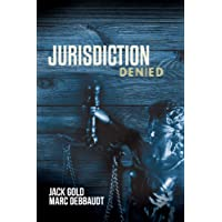 Jurisdiction Denied: Another Shocking Story From Inside The Juvenile Justice System (Jurisdiction Series Book 2)