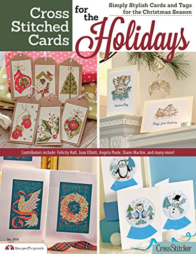 Cross Stitched Cards for the Holidays: Simply Stylish Cards and Tags for the Christmas Season (Design Originals) 40+ Charming Christmas Cards to Stitch, from the Editors of CrossStitcher ()