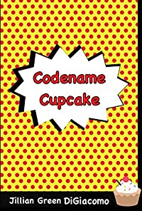Codename Cupcake by Jillian Green DiGiacomo ebook deal
