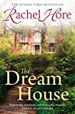 Front cover for the book The Dream House by Rachel Hore