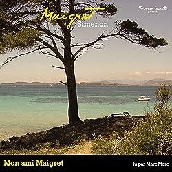 Mon ami Maigret (Commissaire Maigret)