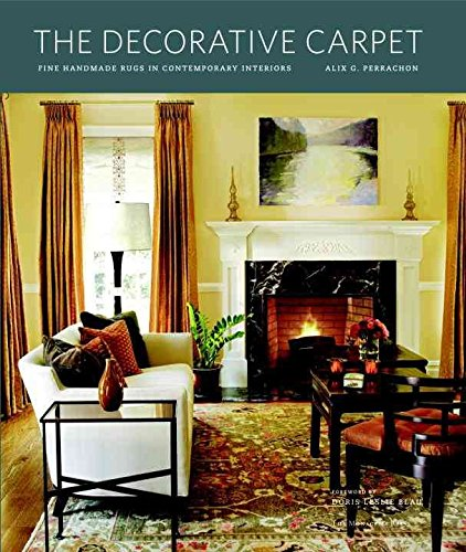 The decorative carpet : fine handmade rugs in contemporary interiors / by Alix G. Perrachon ; foreword by Doris Leslie Blau