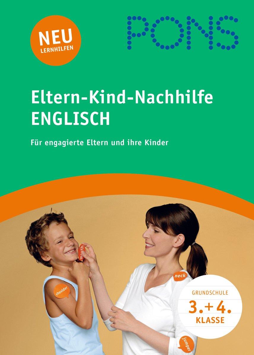 PONS Die Eltern-Kind-Nachhilfe Englisch 3./4. Klasse: Fördermaterialien für engagierte Eltern