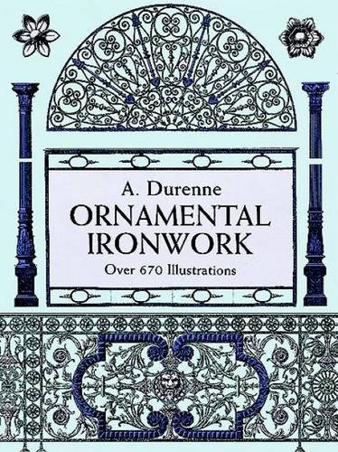 Ornamental Ironwork: Over 670 Illustrations (Dover Pictorial Archive)