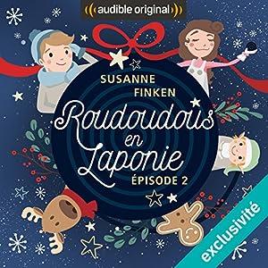 Roudoudous en Laponie 2 Performance Auteur(s) : Susanne Finken Narrateur(s) : Maxime Musqua, Dominique Duforest, Julien Chatelet, Xavier Béja, Mathias Casartelli, Flora Brunier