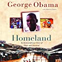 Homeland: An Extraordinary Story of Hope and Survival Audiobook by George Obama, Damien Lewis Narrated by Dion Graham
