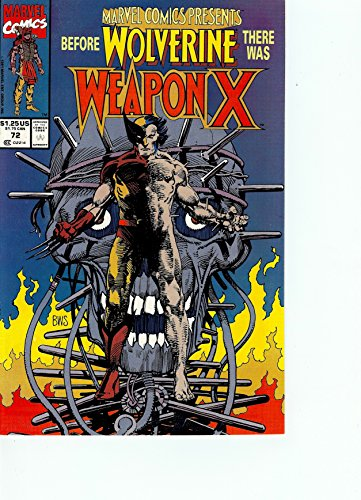 - Marvel Comics Presents #72 (Before Wolverine there was Weapon X, Part 1)