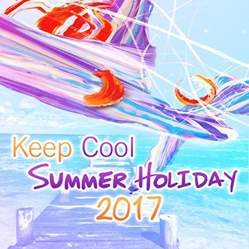 (Keep Cool Summer Holiday 2017 – Chillout Background to Reading, Buddha Music Lounge, Hotel del Mar, Relaxation, Stress Free)