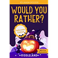 It's Laugh O'Clock - Would You Rather? Halloween Edition: A Hilarious and Interactive Question Game Book for Boys and…
