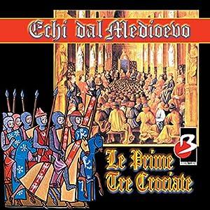 Le prime tre Crociate Audiobook