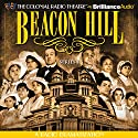 Beacon Hill - Series 1: Episodes 1-4 Radio/TV Program by Jerry Robbins Narrated by Jerry Robbins, Shana Dirik, James Tallach, Cynthia Pape, Nolan Murphy, Rachel Padell, Natalie Vatcher, Colin Budzyna