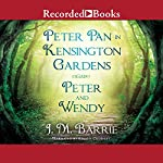 Peter Pan in Kensington Gardens & Peter and Wendy | J. M. Barrie