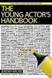 The Young Actor's Handbook (The Applause Acting Series)