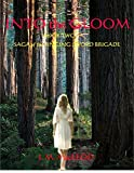Into the Gloom: Book Two--  Saga of the Singing Sword Brigade