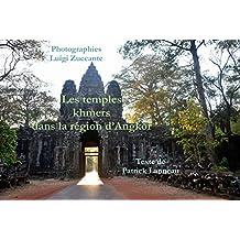 Les temples khmers dans la région d'Angkor (French Edition)