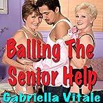 Balling the Senior Help   Gabriella Vitale