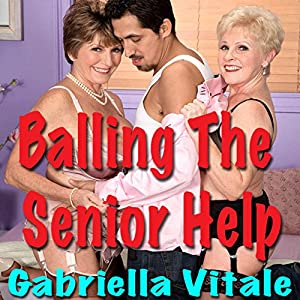 Balling the Senior Help Audiobook