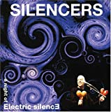 Night of Electric Silence by Silencers (2001-07-10)