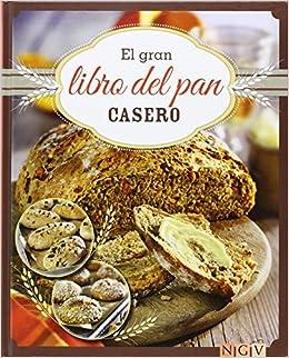 El Gran Libro Del Pan Casero: Amazon.es: Vv.Aa.: Libros