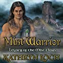 Mist Warrior: Legacy of the Mist Clans, Book 1 Audiobook by Kathryn Loch Narrated by Brian J. Gill