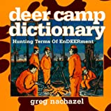 Deer Camp Dictionary, Greg Nachazel, 0964940140
