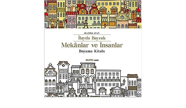 Mekanlar Ve Insanlar Boyama Kitabi Mustafa Kupusoglu Yavuz