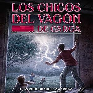 Los Chicos del Vagon de Carga [The Boxcar Children] Audiobook