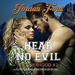Hear No Evil: Brotherhood Trilogy, Volume 3 | Jordan Ford