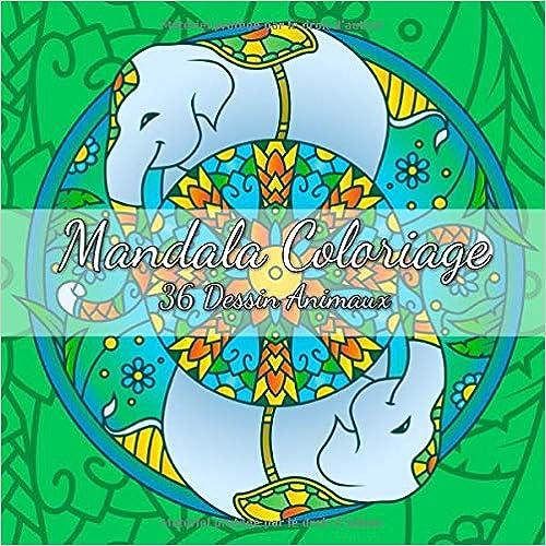 Télécharger Mandala Coloriage: Mandala Livre de coloriage Avec 36 beaux motifs animaux à peindre - peinture, relaxation, attention et réduction du stress. livres gratuits en ligne