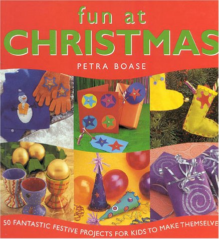 Download Fun at Christmas: 50 Fantastic Festive Projects for Kids to Make Themselves (Fun With) PDF