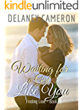 Waiting for a Girl Like You (Finding Love Book 10)