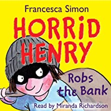 Horrid Henry Robs the Bank Audiobook by Francesca Simon Narrated by Miranda Richardson