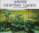 Japanese Courtyard Gardens, Haruzo Ohashi, 087040993X