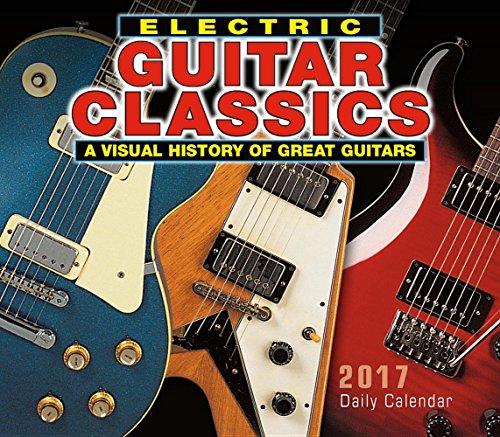 Electric Guitar Classics 2017 Boxed/Daily Calendar