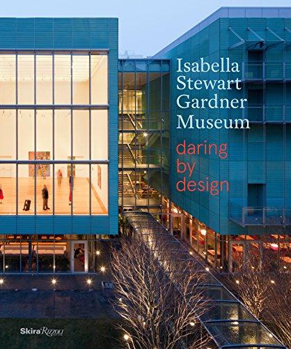 Download PDF Books Isabella Stewart Gardner Museum Daring By Design