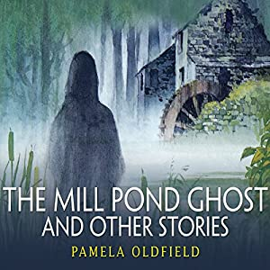 The Mill Pond Ghost and Other Stories Audiobook