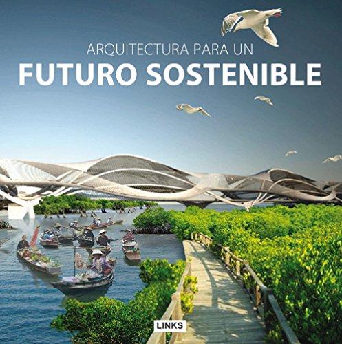 Descargar Libro Arquitectura Para Un Futuro Sostenible Jacobo Krauel Vilaseca