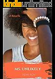 Ms. Unlikely: A Novella