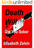 Death Will Get You Sober (Bruce Kohler Mysteries Book 1)