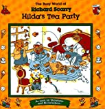 HILDA'S TEA PARTY: BUSY WORLD RICHARD SCARRY #7 (The Busy World of Richard Scarry)