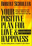 Your Positive Plan for Love and Happiness, Robert H. Schuller, 088486152X