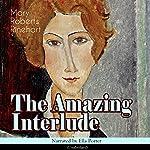 The Amazing Interlude   Mary Roberts Rinehart