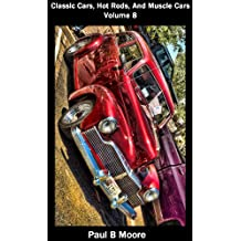 Classic Cars, Hot Rods, And Muscle Cars - Volume 8