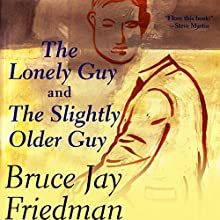 The Lonely Guy and the Slightly Older Guy Audiobook by Bruce Jay Friedman Narrated by Craig Fleming